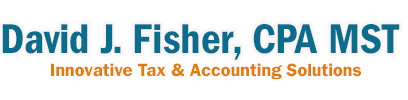 Rohnert Park, CA CPA Firm | Tax Center Page | David J. Fisher, CPA MST