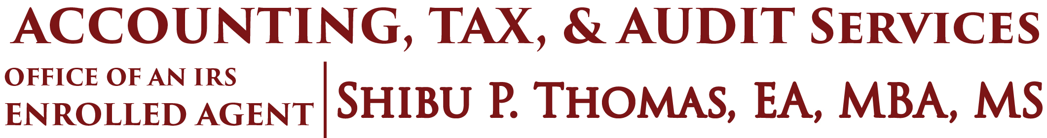 Staten Island, NY Accounting Firm | Business Tax Resolution Page | Accounting, Tax, & Audit Services Shibu P. Thomas, EA, MBA, MS